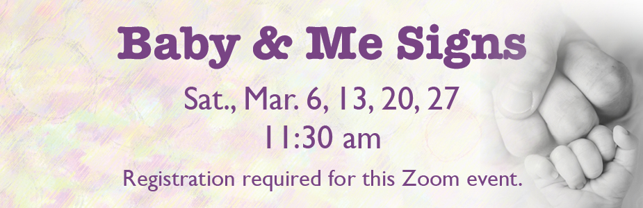 baby and me signs on Saturday, march 6